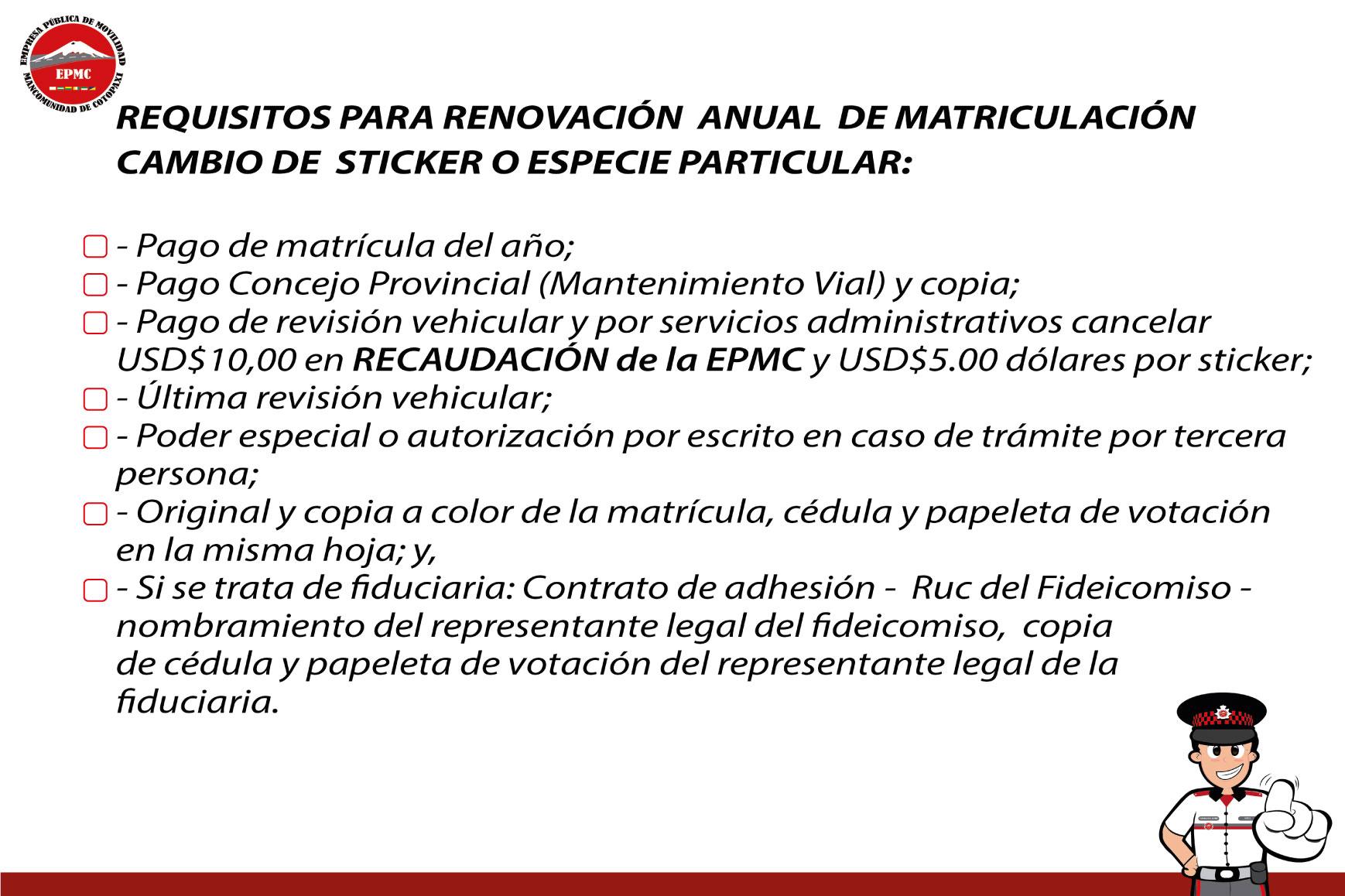 RENOVACIÓN  ANUAL  DE MATRICULACIÓN  CAMBIO DE  STICKER O ESPECIE PARTICULAR